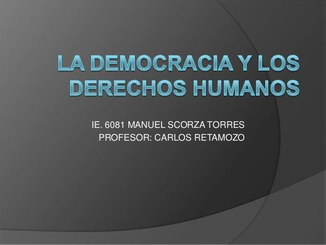 IE. 6081 MANUEL SCORZA TORRES PROFESOR: CARLOS RETAMOZO