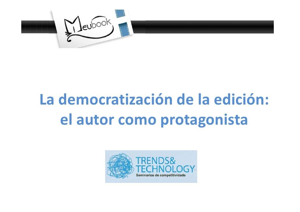 La democratización de la edición:   el autor como protagonista