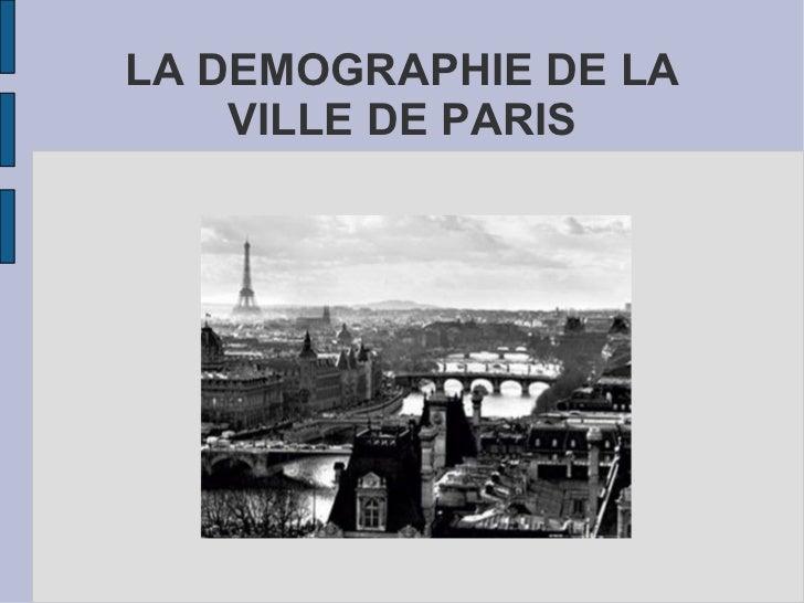 LA DEMOGRAPHIE DE LA VILLE DE PARIS