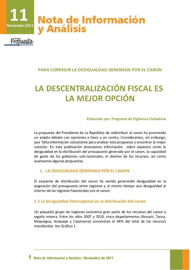 11Noviembre 2011                   PARA CORREGIR LA DESIGUALDAD GENERADA POR EL CANON                 LA DESCENTRALIZACIÓN...