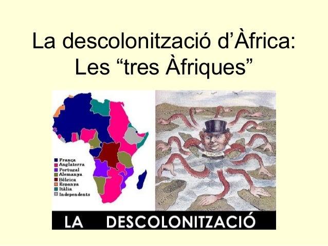 """La descolonització d'Àfrica: Les """"tres Àfriques"""""""