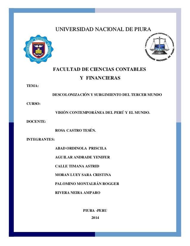 UNIVERSIDAD NACIONAL DE PIURA  FACULTAD DE CIENCIAS CONTABLES  Y FINANCIERAS  TEMA:  DESCOLONIZACIÓN Y SURGIMIENTO DEL TER...
