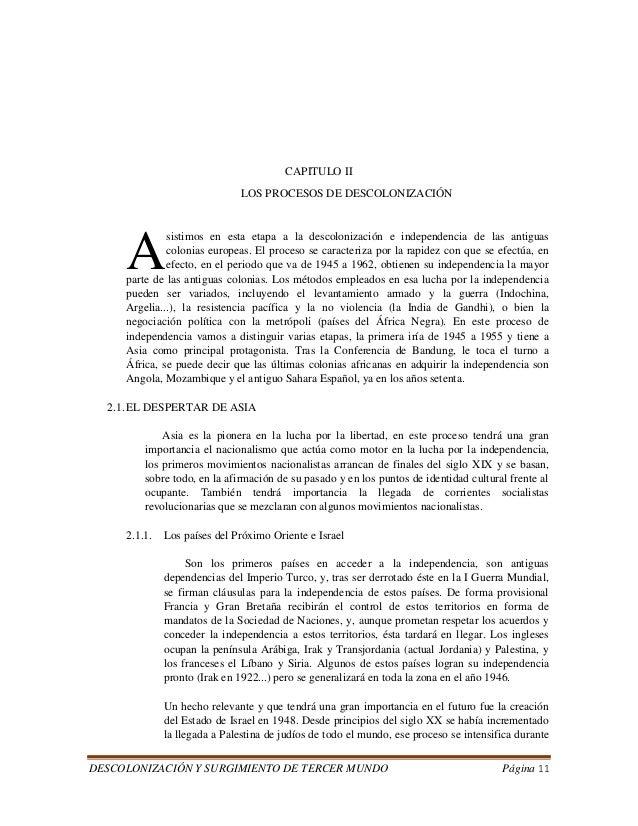 DESCOLONIZACIÓN Y SURGIMIENTO DE TERCER MUNDO Página 11  CAPITULO II  LOS PROCESOS DE DESCOLONIZACIÓN  sistimos en esta et...