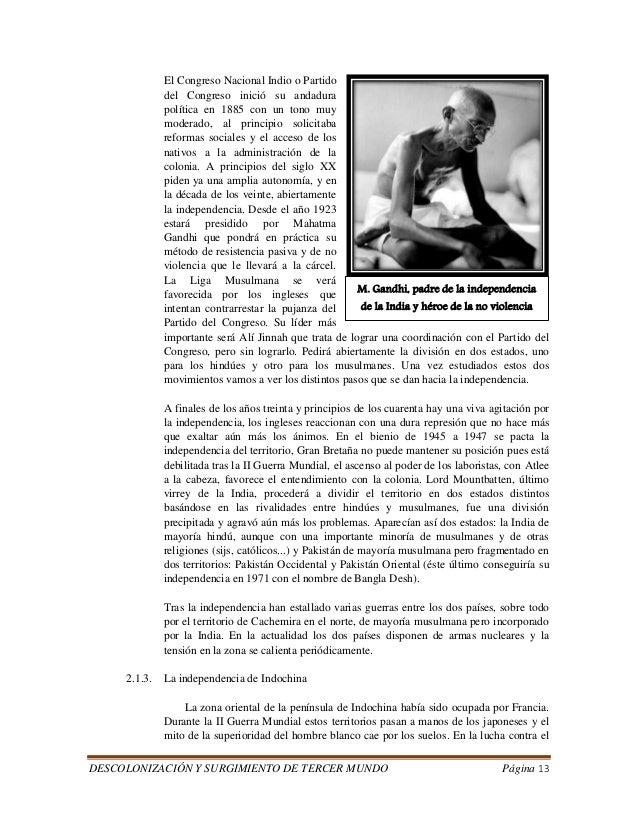 DESCOLONIZACIÓN Y SURGIMIENTO DE TERCER MUNDO Página 13  El Congreso Nacional Indio o Partido  del Congreso inició su anda...