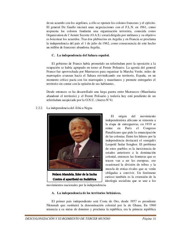 DESCOLONIZACIÓN Y SURGIMIENTO DE TERCER MUNDO Página 16  de un acuerdo con los argelinos, a ello se oponen los colonos fra...