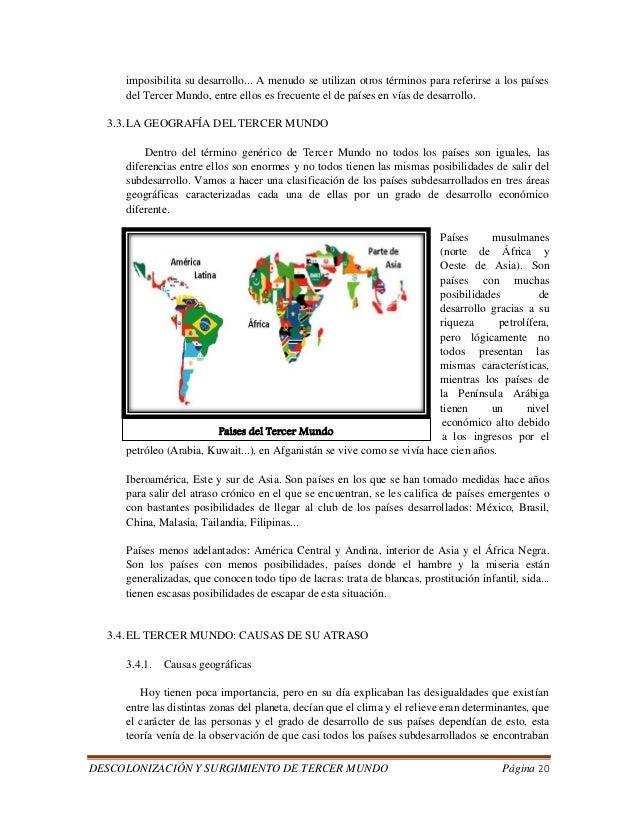 DESCOLONIZACIÓN Y SURGIMIENTO DE TERCER MUNDO Página 20  imposibilita su desarrollo... A menudo se utilizan otros términos...