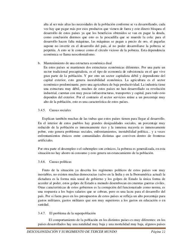 DESCOLONIZACIÓN Y SURGIMIENTO DE TERCER MUNDO Página 22  alta al ser más altas las necesidades de la población conforme se...