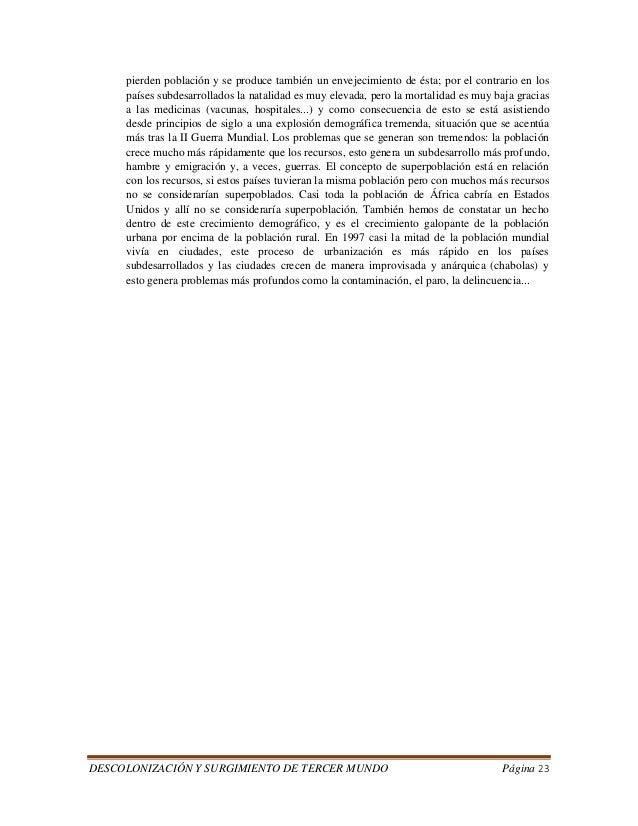 DESCOLONIZACIÓN Y SURGIMIENTO DE TERCER MUNDO Página 23  pierden población y se produce también un envejecimiento de ésta;...