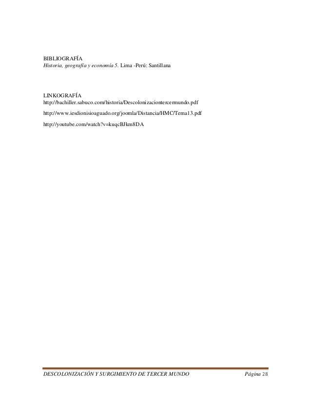 DESCOLONIZACIÓN Y SURGIMIENTO DE TERCER MUNDO Página 28  BIBLIOGRAFÍA  Historia, geografía y economía 5. Lima -Perú: Santi...