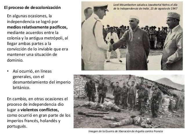 El proceso de descolonización En algunas ocasiones, la independencia se logró por medios relativamente pacíficos, mediante...