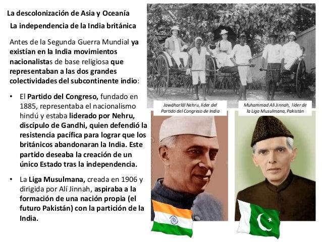 La descolonización de Asia y Oceanía La resistencia pacífica: Gandhi luchó para obtener la independencia de la India del R...