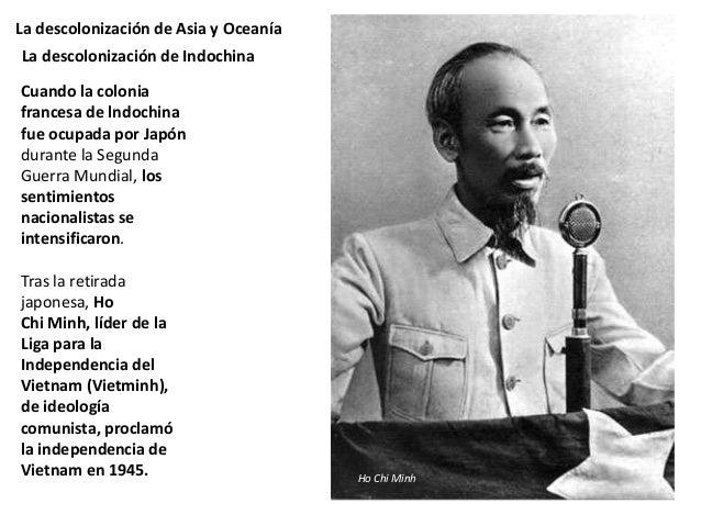 La descolonización de Asia y Oceanía La independencia no fue reconocida por Francia, lo que provocó una guerra entre 1946 ...