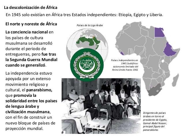 La descolonización de África En todos estos países existía un partido independentista que, mediante negociaciones (excepto...