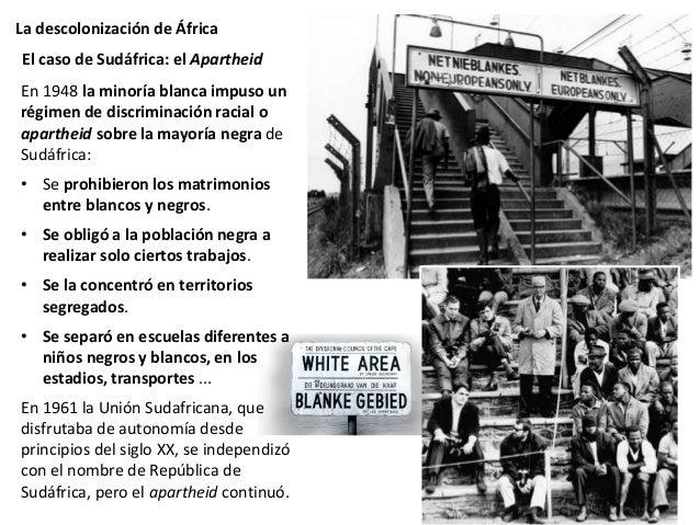 La descolonización de África El nacionalismo negro, opuesto a esta política, se organizó en torno al Congreso Nacional Afr...
