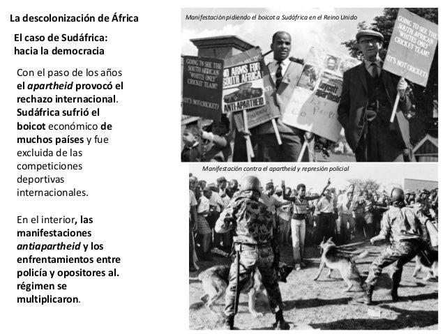 La descolonización de África En 1988, Nelson Mandela, que todavía estaba encarcelado, invitó al Gobierno sudafricano a neg...