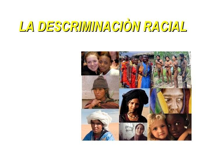 LA DESCRIMINACIÒN RACIAL