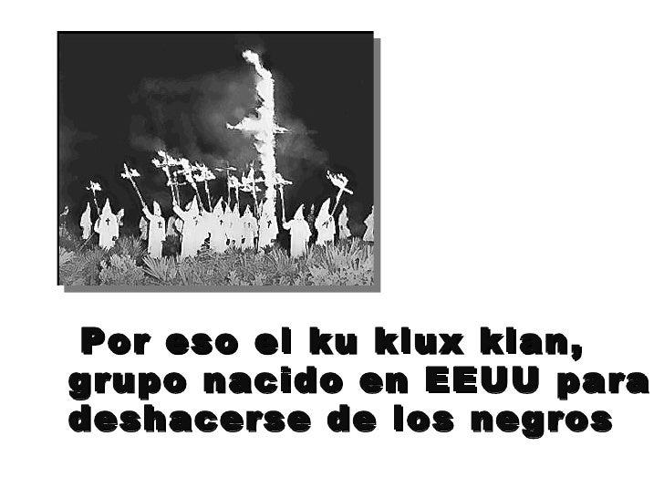 ,La descriminaciòn racial Slide 3