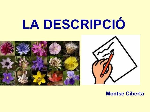 LA DESCRIPCIÓ Montse Ciberta