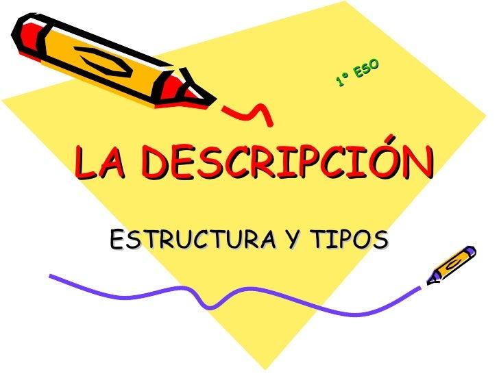 LA DESCRIPCIÓN ESTRUCTURA Y TIPOS 1º ESO