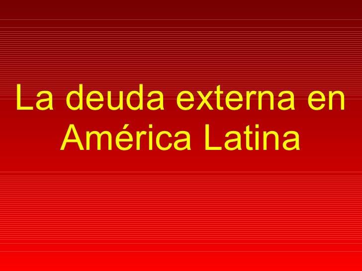 La deuda externa en América Latina