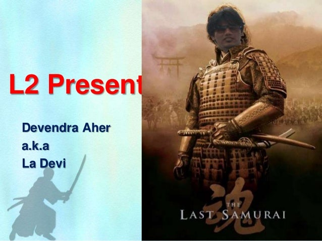 L2 PresentsDevendra Ahera.k.aLa Devi