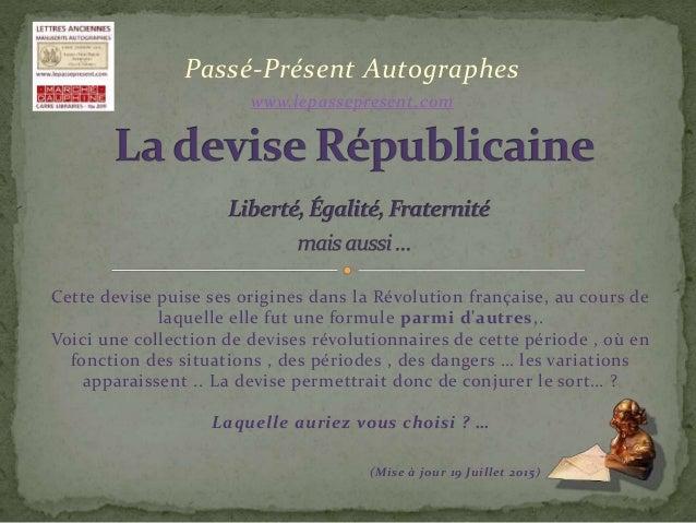 Cette devise puise ses origines dans la Révolution française, au cours de laquelle elle fut une formule parmi d'autres,. V...