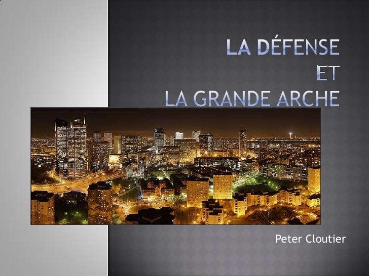 La DéFenseetla grandearche<br />Peter Cloutier<br />