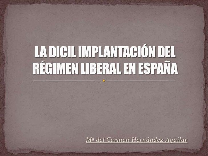 La dicil implantación del régimen liberal en españa