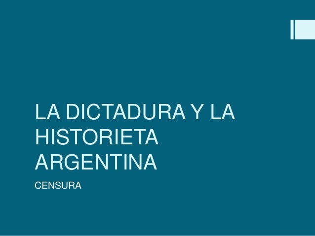 LA DICTADURA Y LA HISTORIETA ARGENTINA CENSURA
