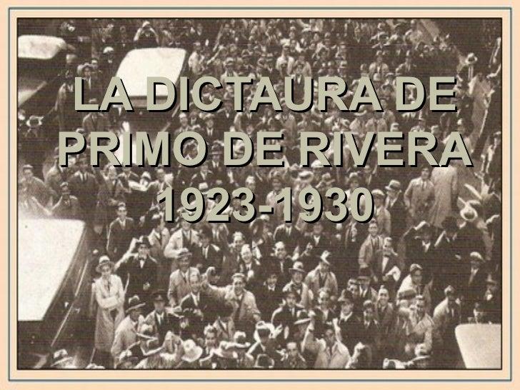 LA DICTAURA DEPRIMO DE RIVERA    1923-1930