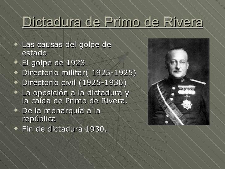 Dictadura de Primo de Rivera   Las causas del golpe de    estado   El golpe de 1923   Directorio militar( 1925-1925)  ...