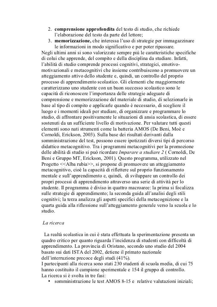 2. comprensione approfondita del testo di studio, che richiede         l'elaborazione del testo da parte del lettore;     ...