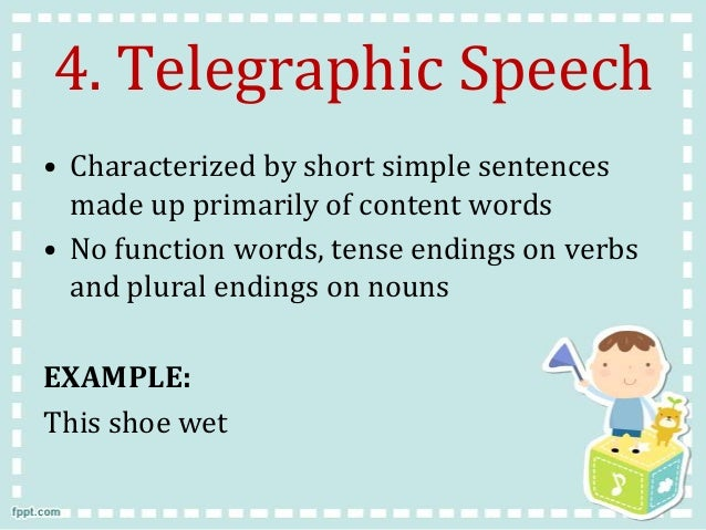 STAGES OF LANGUAGE ACQUISITION – Telegraphic Speech Example