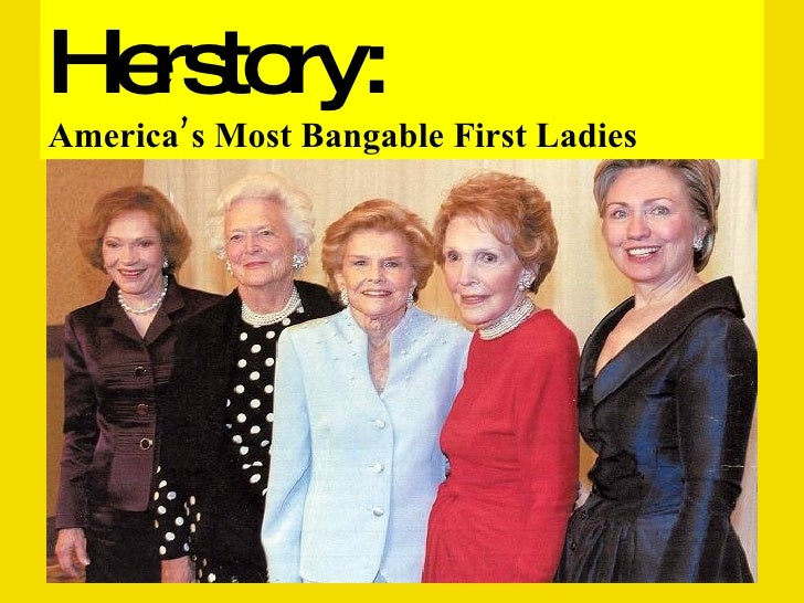 Herstory: America's Most Bangable First Ladies