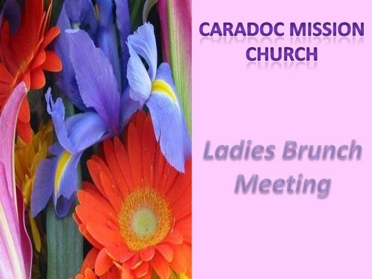 Caradoc Mission<br />church<br />Ladies Brunch<br />Meeting<br />