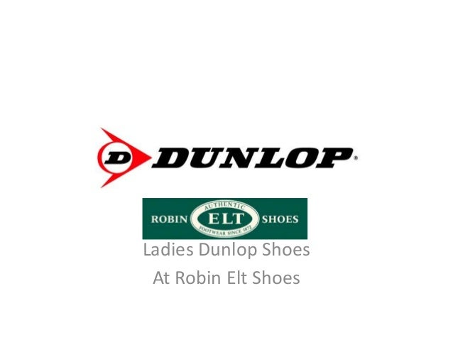 Ladies Dunlop ShoesAt Robin Elt Shoes