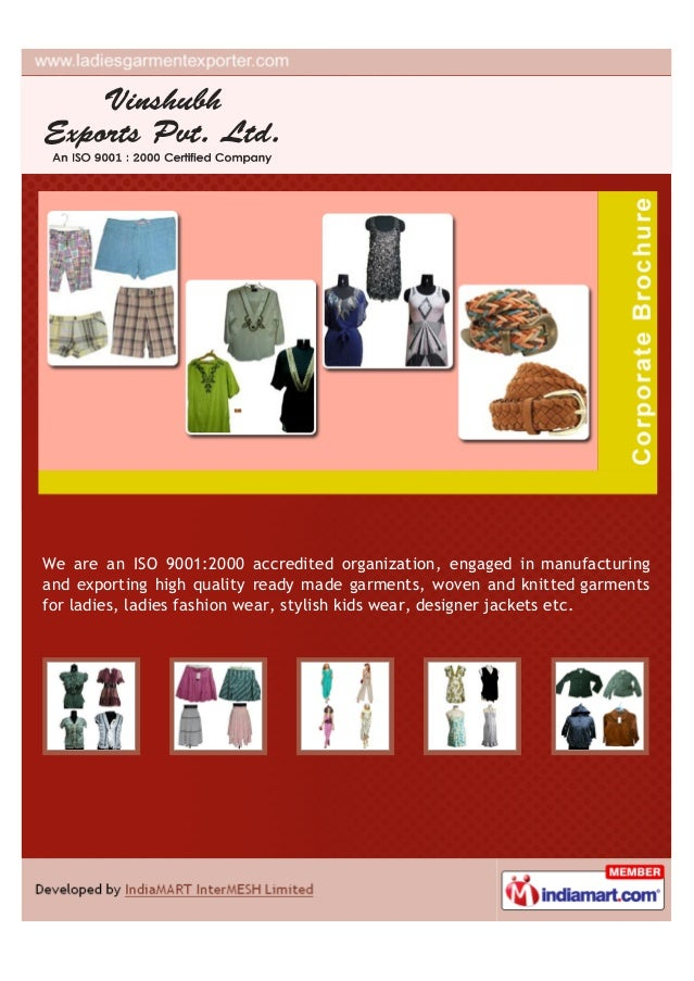 We are an ISO 9001:2000 accredited organization, engaged in manufacturingand exporting high quality ready made garments, w...