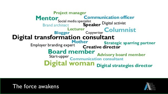 The force awakens 5 Communication officer Copywriter Communication consultant Creative director Blogger Mother Digital str...