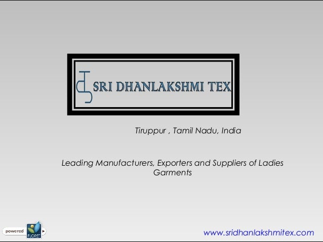 Tiruppur , Tamil Nadu, IndiaLeading Manufacturers, Exporters and Suppliers of Ladies                     Garments         ...