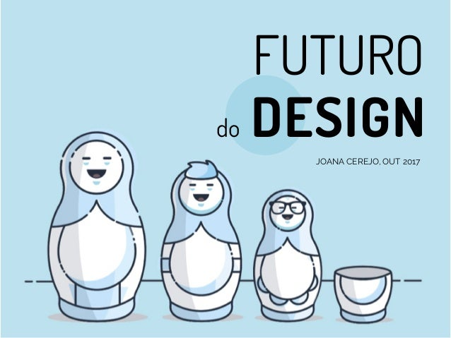 FUTURO do DESIGN JOANA CEREJO, OUT 2017