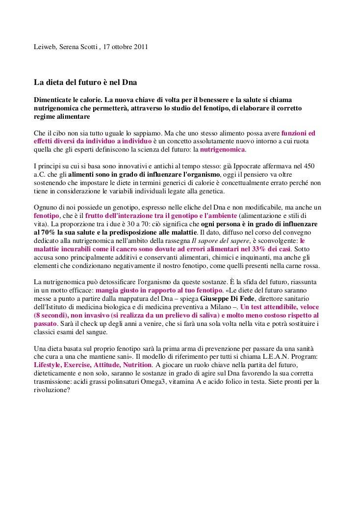 Leiweb, Serena Scotti , 17 ottobre 2011La dieta del futuro è nel DnaDimenticate le calorie. La nuova chiave di volta per i...