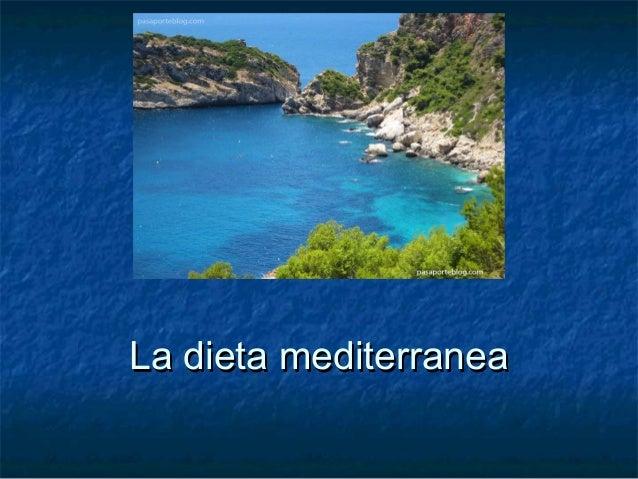 La dieta mediterraneaLa dieta mediterranea