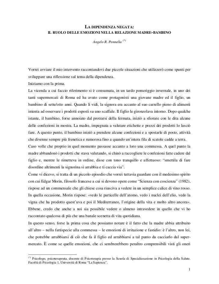 LA DIPENDENZA NEGATA:              IL RUOLO DELLE EMOZIONI NELLA RELAZIONE MADRE-BAMBINO                                  ...