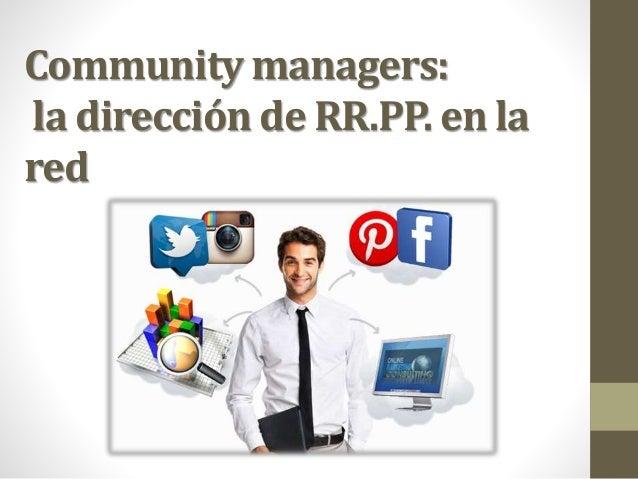Community managers: la dirección de RR.PP. en la red