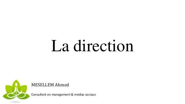 La direction MESELLEM Ahmed Consultant en management & médias sociaux