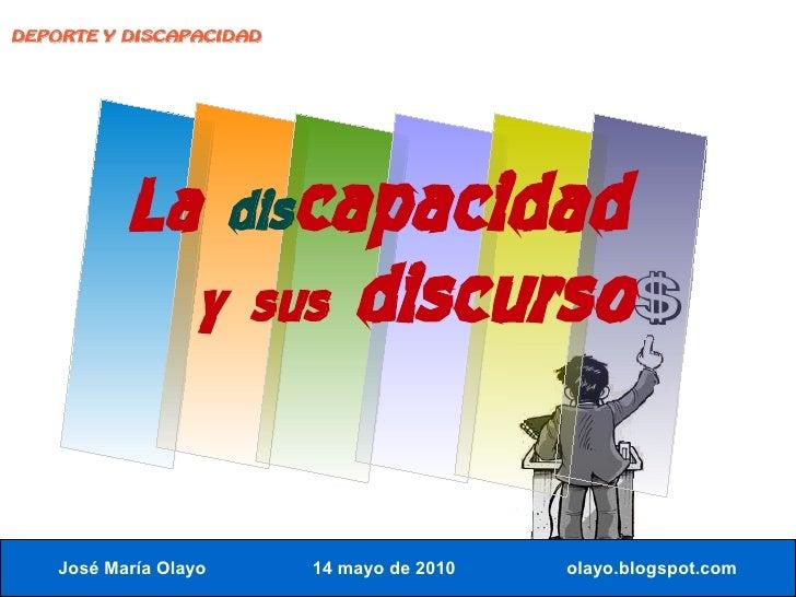 DEPORTE Y DISCAPACIDAD                La discapacidad                   y sus      discurso      José María Olayo     14 m...
