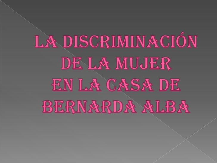   La casa de Bernarda Alba es una obra    de teatro lorquiana, escrita por    Federico García Lorca. Esta obra está    a...