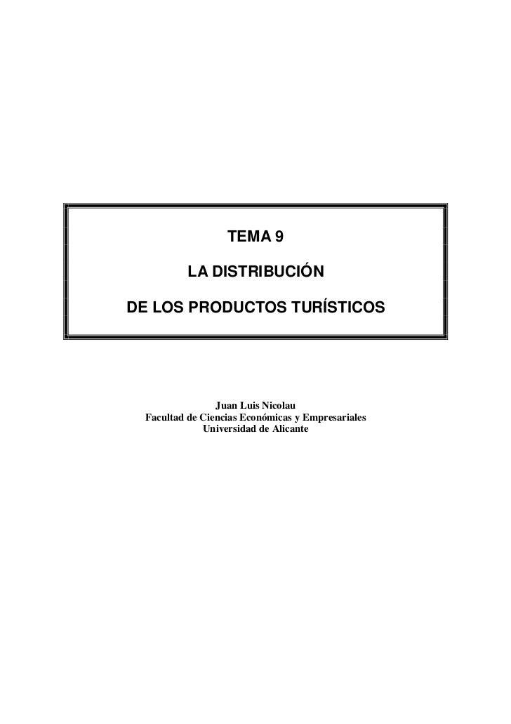 TEMA 9         LA DISTRIBUCIÓNDE LOS PRODUCTOS TURÍSTICOS                Juan Luis Nicolau Facultad de Ciencias Económicas...