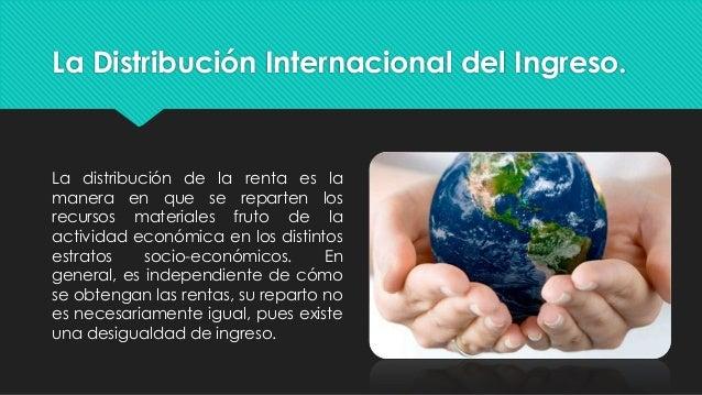 La distribución internacional del ingreso. Slide 2