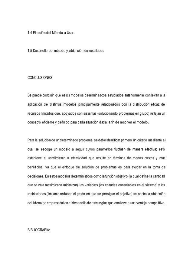 1.4 Elección del Método a Usar  1.5 Desarrollo del método y obtención de resultados  CONCLUSIONES  Se puede concluir que e...
